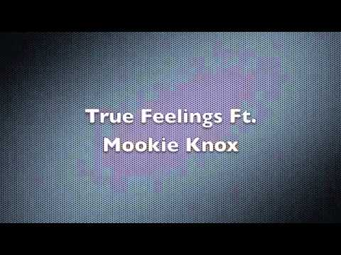 True Feelings Ft. Mookie Knox
