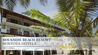Rockside Beach Resort - Bentota Hotels, Sri Lanka