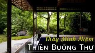 Thiền buông thư - Thầy Minh Niệm