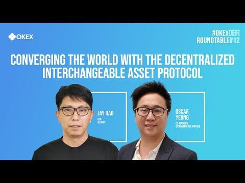 Converging the World with the Decentralized Interchangeable Asset Protocol: #OKExDeFi Roundtable #12