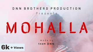 MOHALLA | VIDEO RAP SONG | MH41 | NISH-ए-BOY | DNN BROTHERS PRODUCTION
