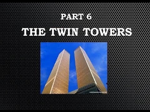 September 11 The New Pearl Harbour part 6 - (The Twin Towers)