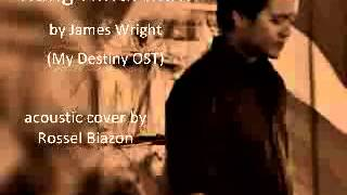 Kung Hindi Ikaw James Wright My Destiny OST Rossel Biazon acoustic cover