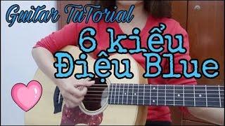 [Guitar Tutorial] Hướng dẫn - 6 kiểu Điệu Blue - Phương Dung Socola