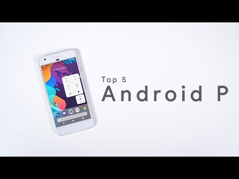 Top 5 Android P Features!