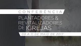 CONFERÊNCIA PARA PLANTADORES E REVITALIZADORES DE IGREJAS - Debate