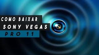 Como baixar, instalar e crackear Sony Vegas pro 11 (32bits) -2017
