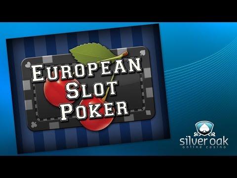Watch European Slot Poker Video From Silver Oak Casino