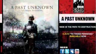 Watch A Past Unknown Wide Is The Path To Destruction video