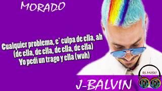 J-Balvin Morado Letra (Yo pedí un trago y ella la botella)
