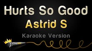 Video Astrid S - Hurts So Good (Karaoke Version) download MP3, 3GP, MP4, WEBM, AVI, FLV Agustus 2018