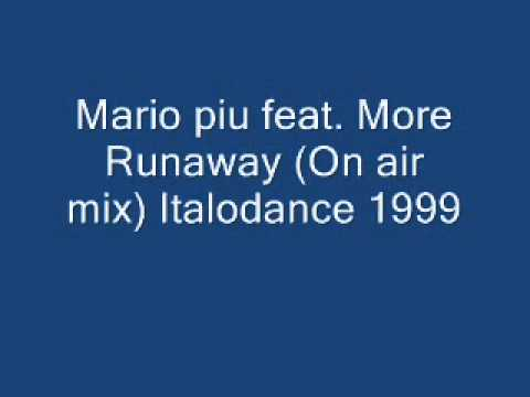 Mario piu feat. More Runaway (On air mix) Italodance 1999.wmv