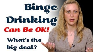 Binge Drinking Can Be Ok! Mental Health Help With Kati Morton | Kati Morton