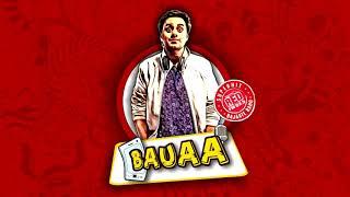 BAUAA - Mood Badalta hai   BAUA