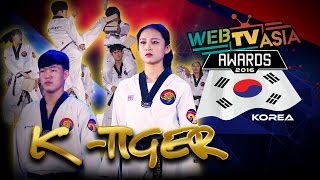 WebTVAsia Awards 2016 Performance - K-Tigers