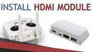 How to install HDMI Output Module | DJI Phantom 3