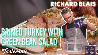 Brined Turkey With Green Bean Salad I Richard Blais