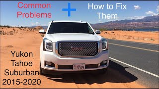 Common Problems Yukon, Tahoe, Suburban and how to fix them 2015-2020