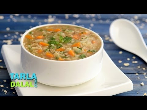 Minty Vegetable and Oats Soup (Fibre Rich & Low Calorie Recipe) by Tarla Dalal