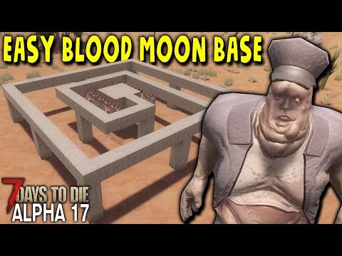 EASY BLOOD MOON BASE DESIGN in ALPHA 17 | 7 Days to Die (Alpha 17)