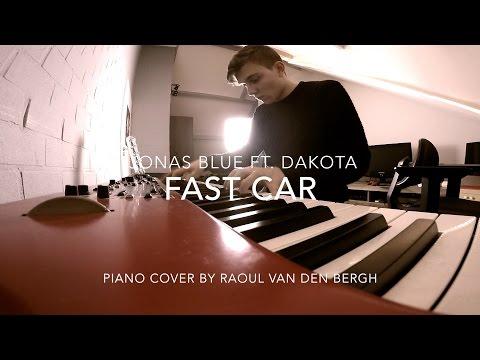 Fast Car - Jonas Blue ft. Dakota | Piano Cover by Raoul van den Bergh
