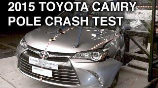 2015 Toyota Camry | Pole Crash Test