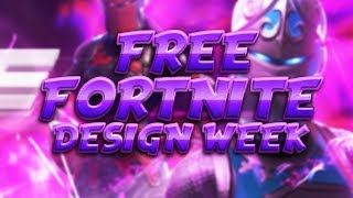 FREE FORTNITE DESIGN WEEK ! I CGraphics