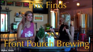 Phx Finds Episode 2: Front Pourch Brewing