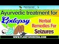 Ayurvedic treatment for Epilepsy | Herbal Remedies for Seizures