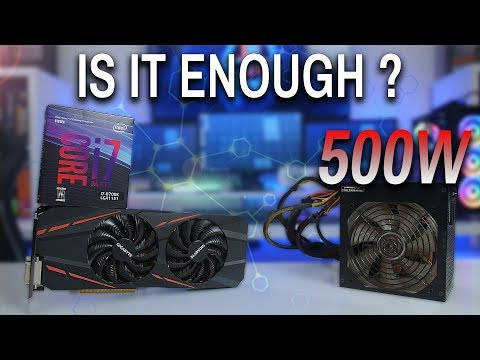 Is a 500W PSU Enough For A High-End Gaming System in 2018 (8700K + GTX 1080Ti)