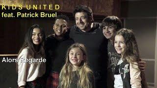 Kids United Feat Patrick Bruel Alors Regarde Video Clip Edit Youtube