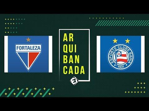 FORTALEZA X BAHIA (pré-jogo + narração AO VIVO) - Brasileirão 2019