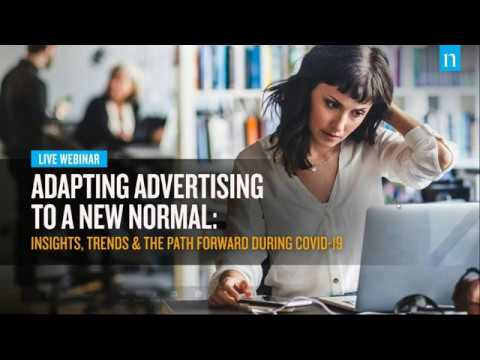 Adapting Advertising to a New Normal: Insights, Trends & The Path Forward During COVID-19