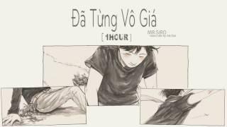 (1Hour) Đã Từng Vô Giá - Mr.Siro   Video MV Audio 1 Giờ