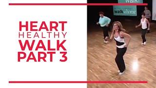 Walk at Home - Heart Healthy Walk (Part 3)
