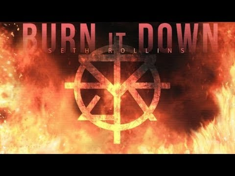 Seth Rollins - Burn It Down (Official Titantron + Theme)
