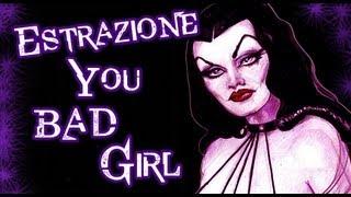 Estrazione giveaway -You Bad Girl