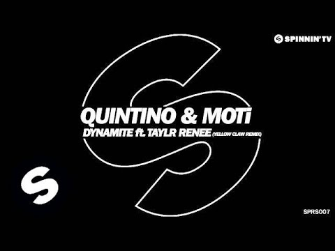 Quintino & MOTi - Dynamite ft. Taylr Renee (Yellow Claw Remix) [OUT NOW]