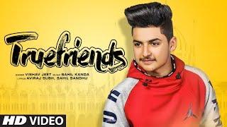 Truefriends Vishav Jeet Full Song Sahil Kanda Aviraj Subh Sahil Sandhu Latest Punjabi Songs