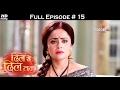 Dil Se Dil Tak - 17th February 2017 - दिल से दिल तक - Full Episode (HD)