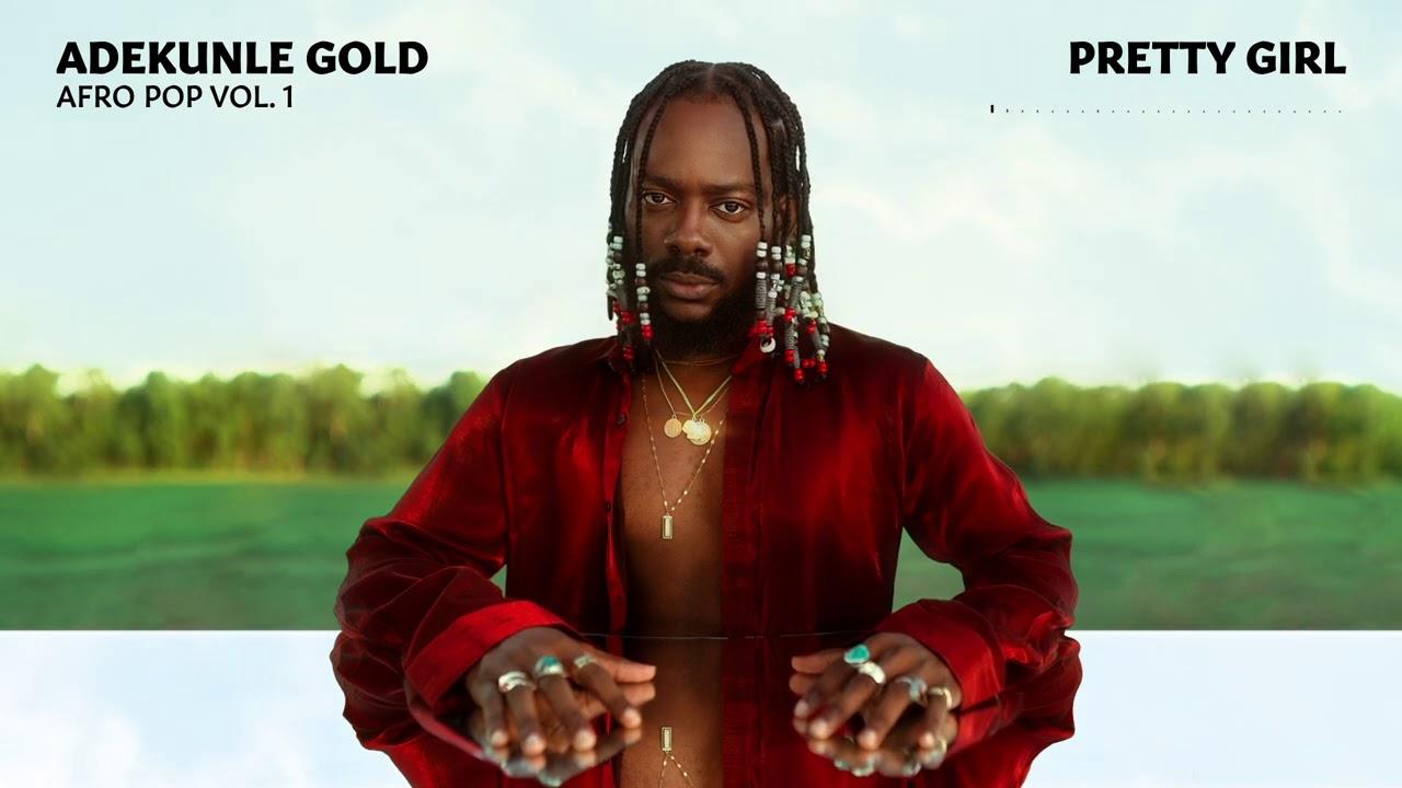 Adekunle Gold - Pretty Girl (Afro Pop Vol. 1) (feat Patoranking) [Official  Audio) - YouTube