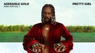 Adekunle Gold - Pretty Girl (Afro Pop Vol. 1) (feat Patoranking) [Official Audio)
