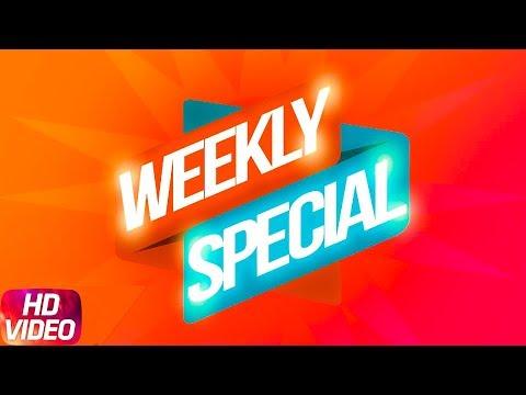 Weekly Special | Jassi Gill | Ninja | Armaan Bedil | Latest Punjabi Songs 2018
