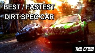 THE CREW BEST / FASTEST DIRT SPEC CAR