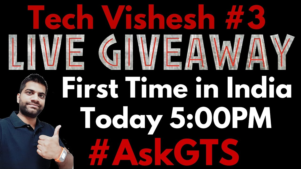 Live Giveaway Today 05:00PM IST @ Tech Vishesh Don't Miss #AskGTS
