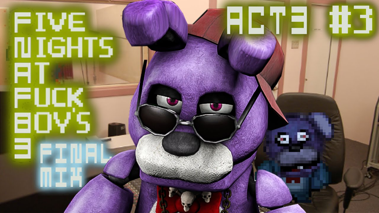 Talk to freddy's head in room 1, then go to room 10 and grab the vacuum. Five Nights At Fuckboy S Final Mix Act 3 Part 3 Bonnie S A Billionaire Youtube