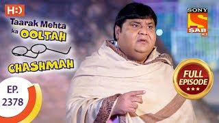 Taarak Mehta Ka Ooltah Chashmah - Ep 2378 - Full Episode - 10th January, 2018