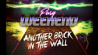 Fury Weekend  - Another Brick In The Wall (Pink Floyd cover)