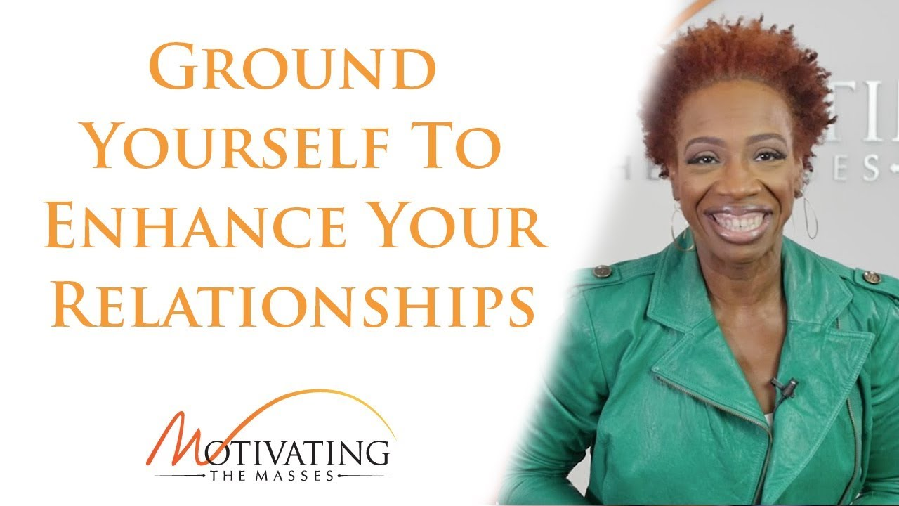 Lisa Nichols - Ground Yourself To Enhance Your Relationships
