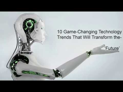 10 Game Changing Technology Trends That will Create both Disruption and Opportunity on Global Level
